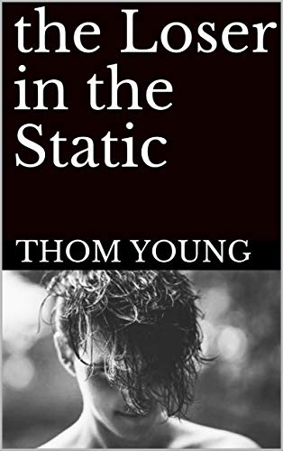 the Loser in the Static: A Dark High School Outcast Romance