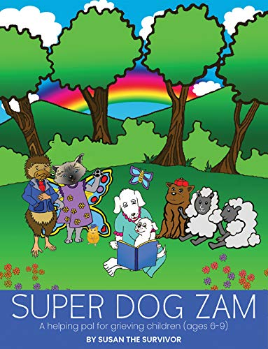 Super Dog Zam: A Helping Pal for Grieving Children (Ages 6-9)