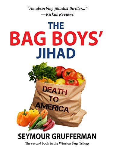 The Bag Boys' Jihad: A Bioterrorism Thriller