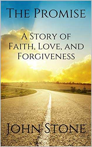 The Promise. A Story of Faith, Love, and Forgiveness