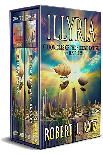 Illyria: Chronicles of the Second Empire Books: 1 & 2