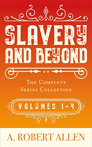 Slavery and Beyond: The Complete Series Collection