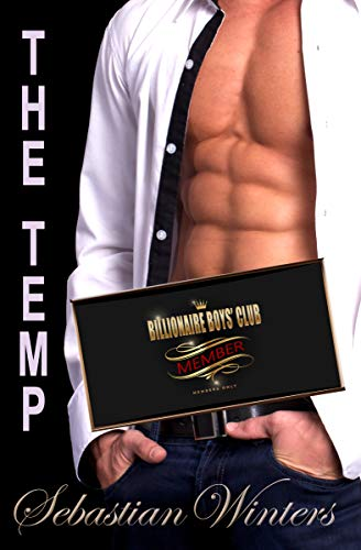 The Temp (The Billionaire Boys' Club Book 1)