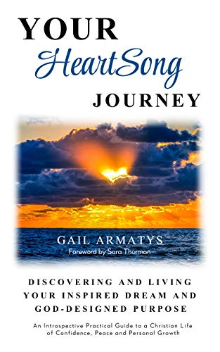 Your HeartSong Journey: Discovering and Living Your Inspired Dream and God-Designed Purpose