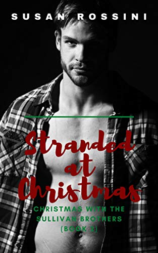 Stranded at Christmas: Christmas with the Sullivan Brothers (Book 2)