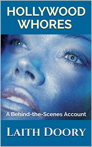 Hollywood Whores: A Behind-the-Scenes Account