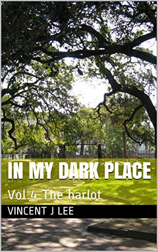 In my dark place Vol 4 The harlot