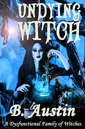 Undying Witch (A Dysfunctional Family of Witches)