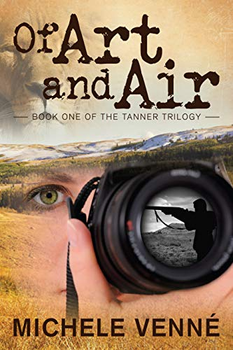 Of Art and Air, The Tanner Trilogy Book 1
