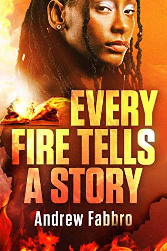 Every Fire Tells a Story