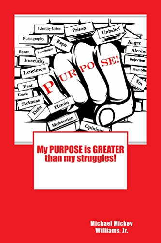 My PURPOSE is GREATER than my struggles