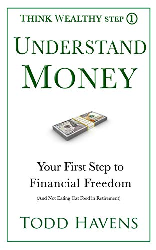 Understand Money: Your First Step to Financial Freedom (And Not Eating Cat Food in Retirement)