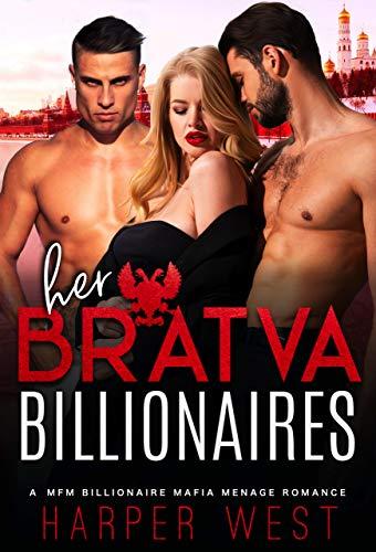 Her Bratva Billionaires: A MFM Billionaire Mafia Romance