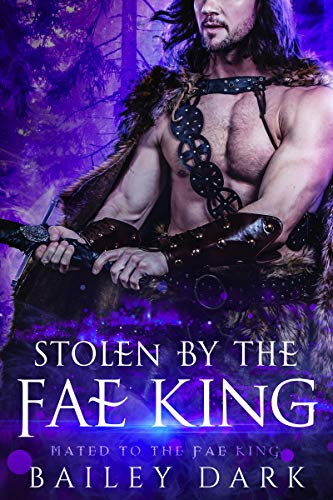 Stolen by The Fae King (Mated to The Fae King Book 1)