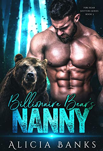 Billionaire Bear's Nanny (Fire Bear Shifters Book 3)