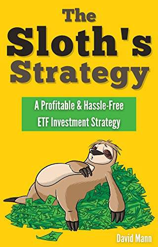 The Sloth's Strategy: A Profitable & Hassle-Free ETF Investment Strategy