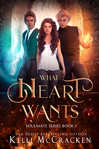 What the Heart Wants: Soulmate Book 1