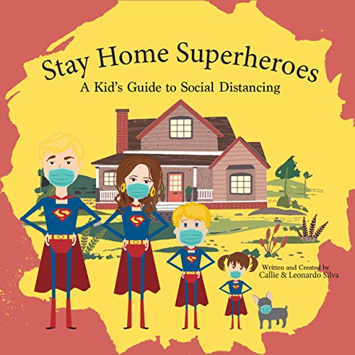 Stay Home Superheroes: A Kid's Guide to Social Distancing