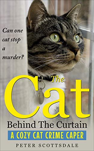 The Cat Behind The Curtain: A Cozy Cat Crime Caper