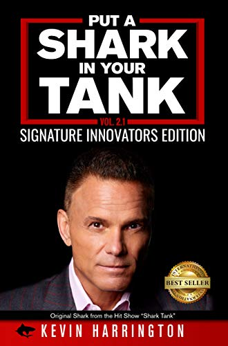 Put a Shark in Your Tank : Signature Innovators Edition - Volume 2.1