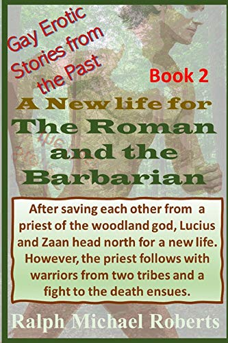 Gay Erotic Stories From The Past - The Barbarian and the Roman: A young Patrician receives a Coming of Age gift of a Barbarian Slave and then the trouble begins