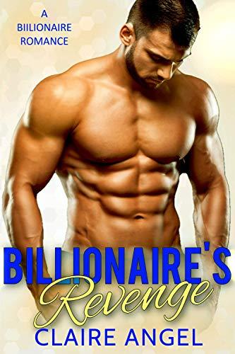 Billionaire's Revenge: A Billionaire Romance