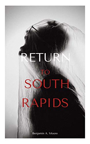 RETURN TO SOUTH RAPIDS