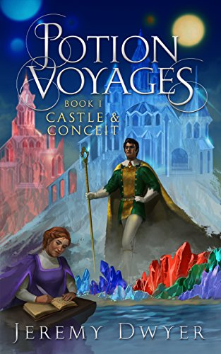 Potion Voyages Book 1: Castle & Conceit