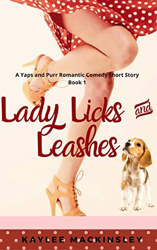 Lady Licks and Leashes: A Yaps and Purr Romantic Comedy Short Story