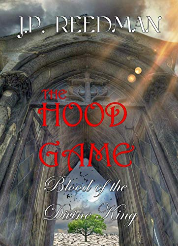 BLOOD OF THE DIVINE KING by J.P. Reedman