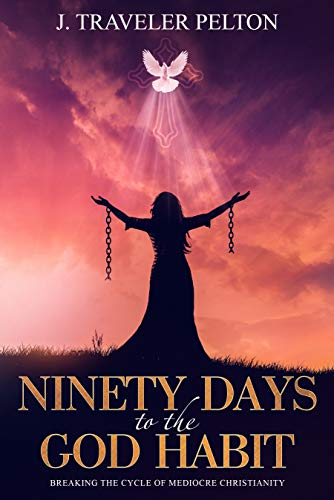 Ninety Days to the God Habit