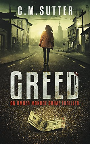 Greed: An Amber Monroe Crime Thriller