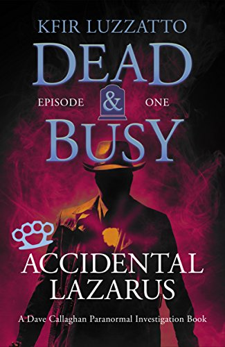 Accidental Lazarus - DEAD & BUSY: Episode 1