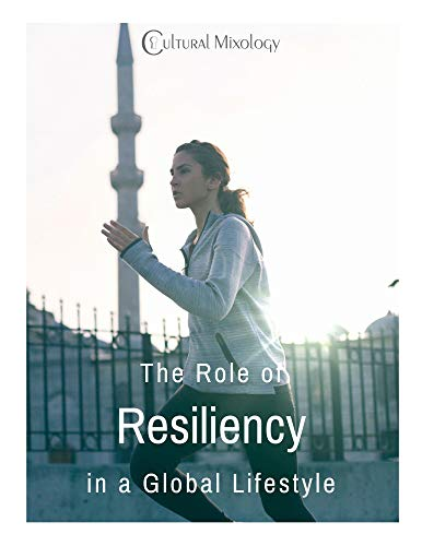 The Role of Resiliency in a Global Lifestyle