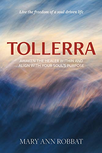 Tollerra: Awaken the Healer Within and Align With Your Soul's Purpose