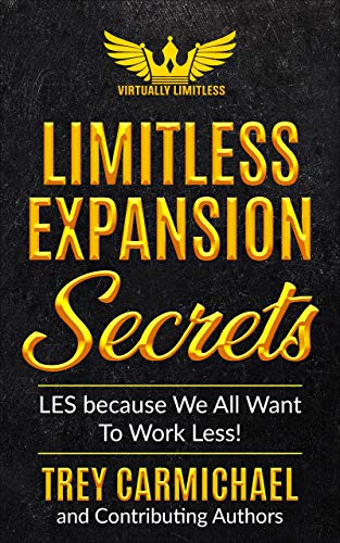 Limitless Expansion Secrets: LES because we all want to work less
