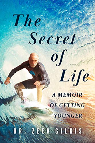 The Secret of Life: A Memoir Of Getting Younger