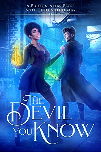 The Devil You Know: A Fiction-Atlas Anti-Hero Anthology