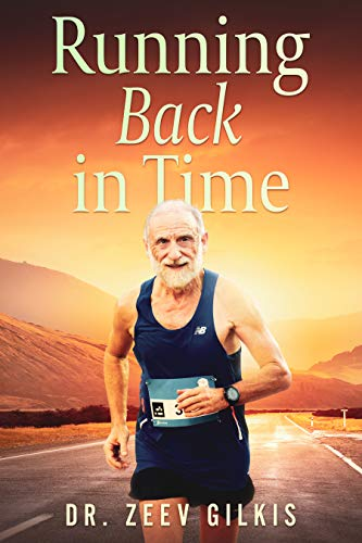 Running Back in Time: Discovering the Formula to Beat the Aging Process and Get Younger