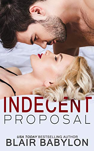 Indecent Proposal: A Contemporary Romance Story