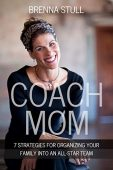 Free: Coach Mom: 7 Strategies for Organizing Your Family into an All-Star Team