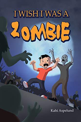 I wish I was a zombie