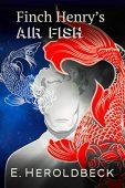 Finch Henry's Air Fish E. Heroldbeck