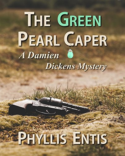 The Green Pearl Caper. A Damien Dickens Mystery