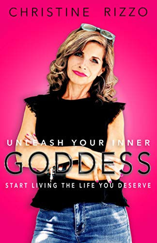 Unleash Your Inner Goddess - Start Living the Life You Deserve