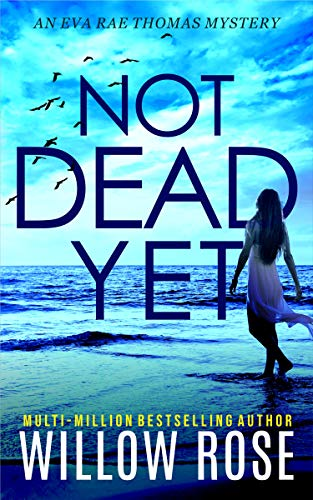 NOT DEAD YET (Eva Rae Thomas Mystery Book 7)