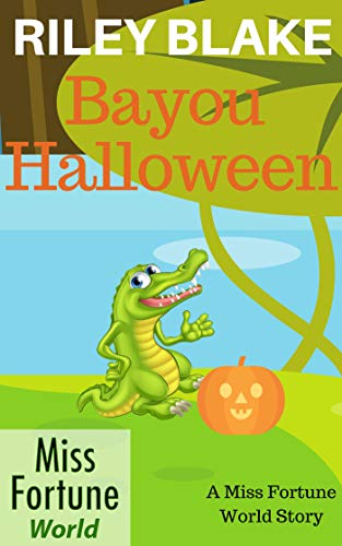 Bayou Halloween (Miss Fortune World: Bayou Cozy Romantic Thrills Book 2)