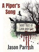 A Piper's Song Jason Parrish