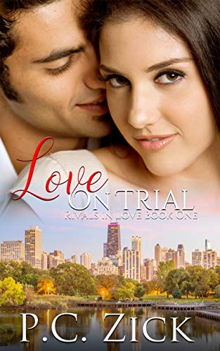 Love on Trial: A Chicago Family Saga Romance