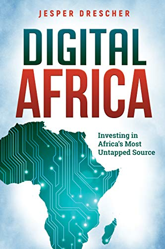 Digital Africa : Investing in Africa's Most Untapped Source